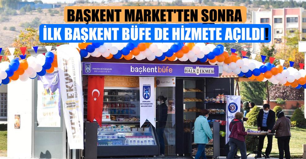 Başkent Market'ten sonra ilk Başkent Büfe de hizmete açıldı!