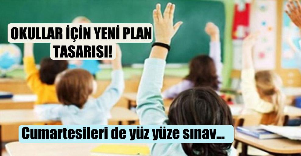 Okullar için yeni plan tasarısı!