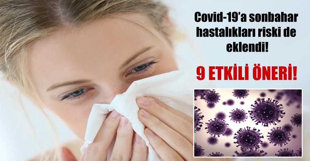 Covid-19'a sonbahar hastalıkları riski de eklendi!