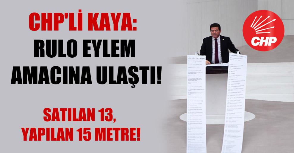 CHP'li Kaya: Rulo eylem amacına ulaştı!