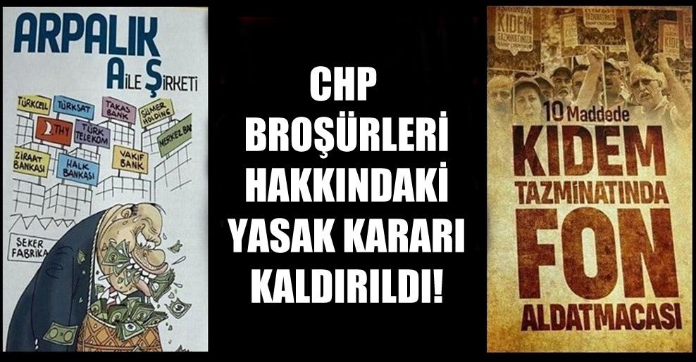 CHP broşürleri hakkındaki yasak kararı kaldırıldı!