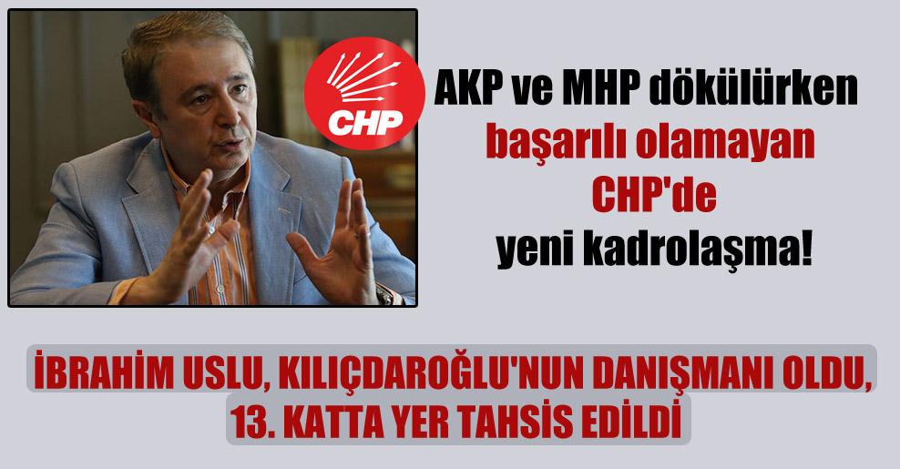 AKP ve MHP dökülürken başarılı olamayan CHP'de yeni kadrolaşma!