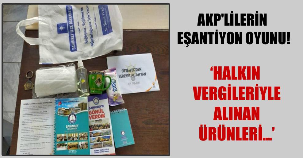 AKP'lilerin eşantiyon oyunu!