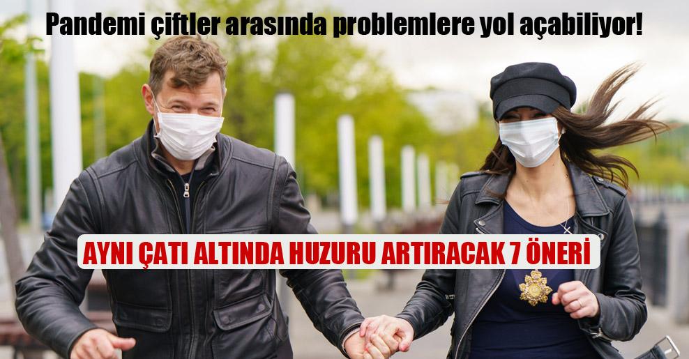 Pandemi çiftler arasında problemlere yol açabiliyor!