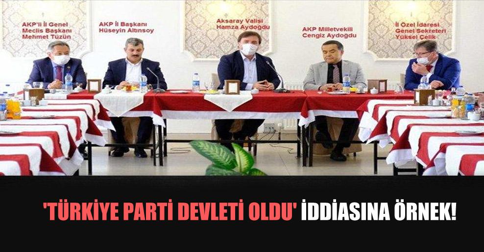 'Türkiye parti devleti oldu' iddiasına örnek!