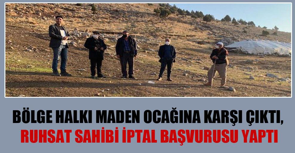 Bölge halkı maden ocağına karşı çıktı, ruhsat sahibi iptal başvurusu yaptı
