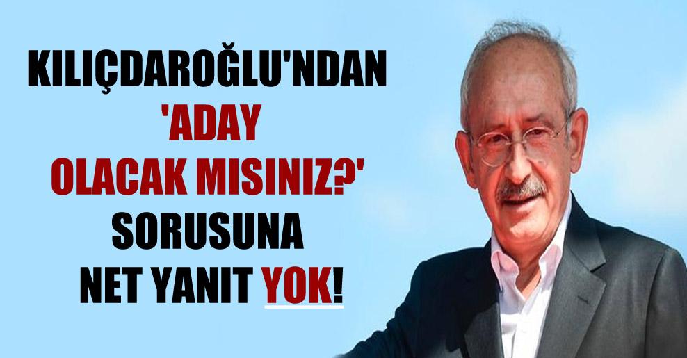 Kılıçdaroğlu'ndan 'Aday olacak mısınız?' sorusuna net yanıt yok!
