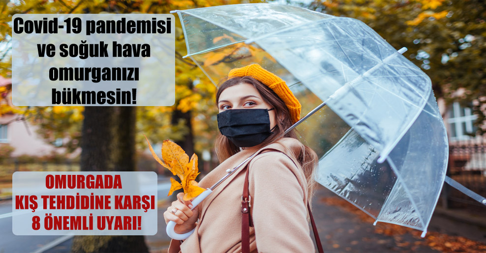 Covid-19 pandemisi ve soğuk hava omurganızı bükmesin!