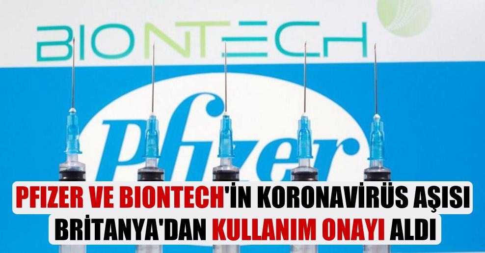 Pfizer ve BioNTech'in Koronavirüs aşısı Britanya'dan kullanım onayı aldı