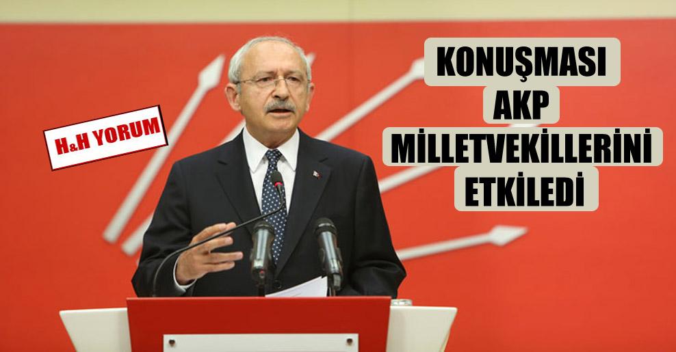 Konuşması AKP milletvekillerini etkiledi