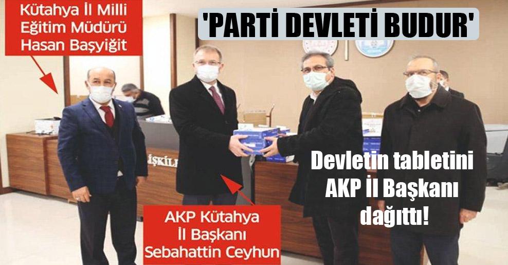 'Parti devleti budur'