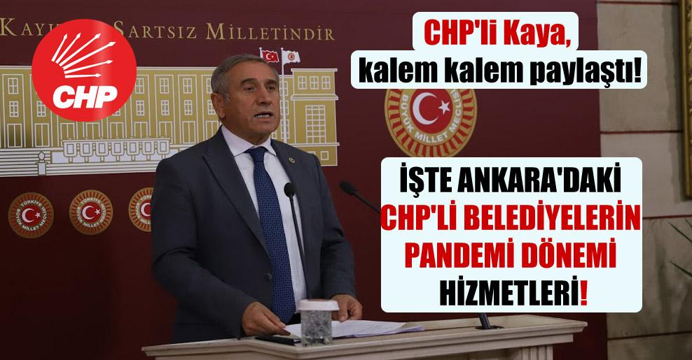 CHP'li Kaya, kalem kalem paylaştı! İşte Ankara'daki CHP'li belediyelerin pandemi dönemi hizmetleri!