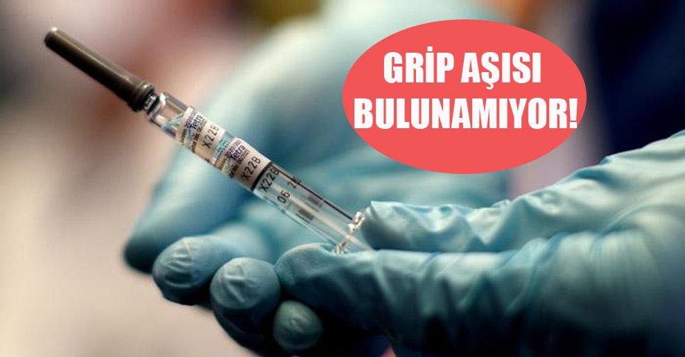 Grip aşısı bulunamıyor!