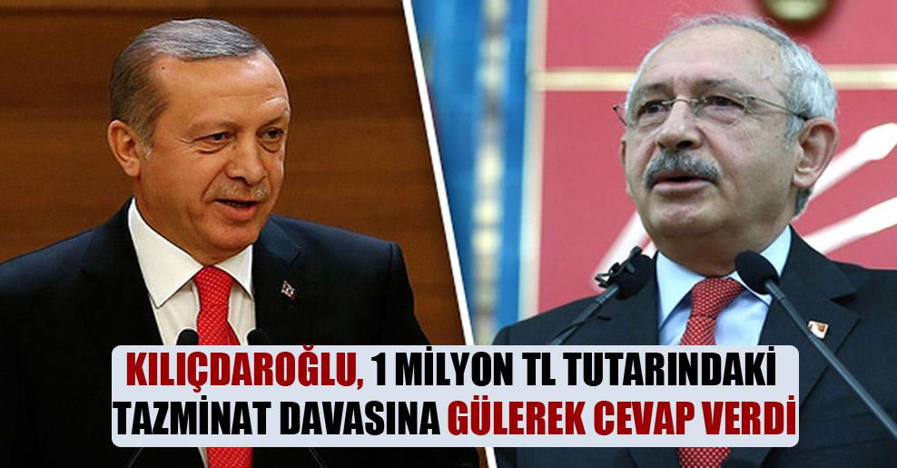 Kılıçdaroğlu, 1 milyon TL tutarındaki tazminat davasına gülerek cevap verdi