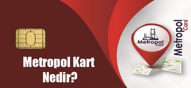Metropol Kart Nedir?