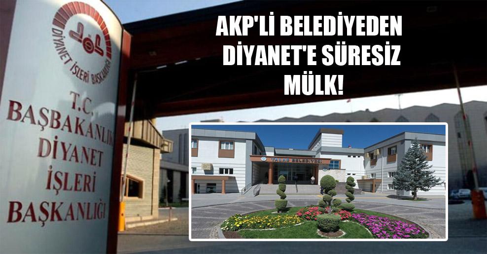 AKP'li belediyeden Diyanet'e süresiz mülk!