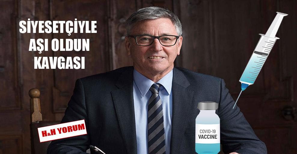Siyasetçiyle aşı oldun kavgası