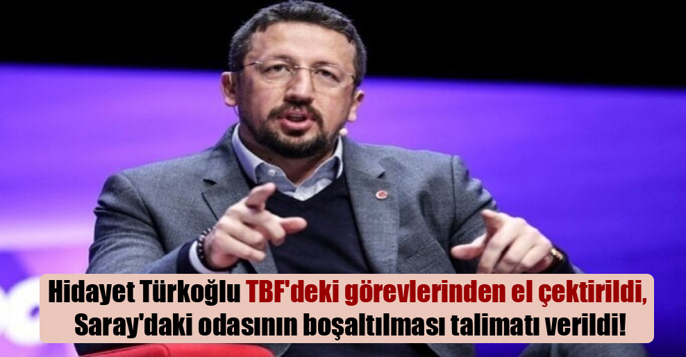 Hidayet Türkoğlu TBF'deki görevlerinden el çektirildi, Saray'daki odasının boşaltılması talimatı verildi!