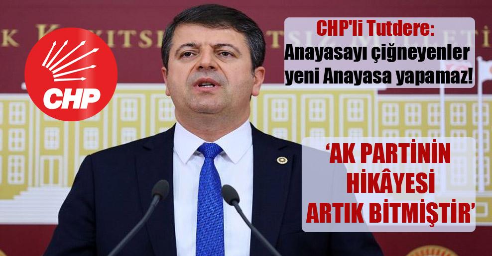 CHP'li Tutdere: Anayasayı çiğneyenler yeni Anayasa yapamaz!