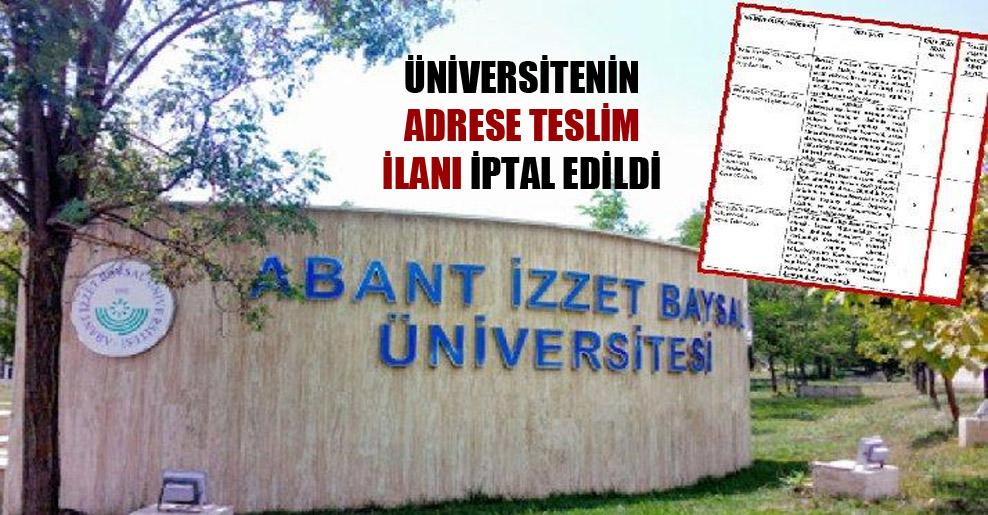 Üniversitenin adrese teslim ilanı iptal edildi