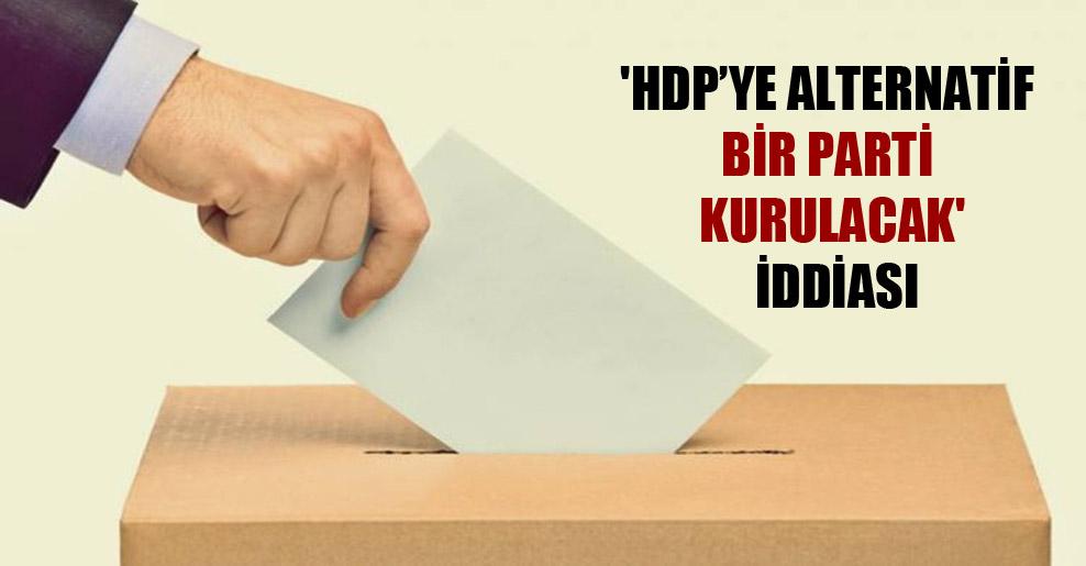 'HDP'ye alternatif bir parti kurulacak' iddiası