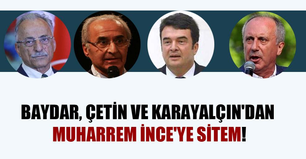 Baydar, Çetin ve Karayalçın'dan Muharrem İnce'ye sitem!