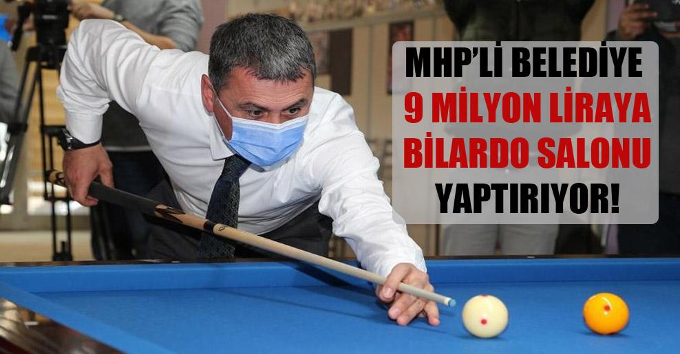 MHP'li belediye 9 milyon liraya bilardo salonu yaptırıyor!