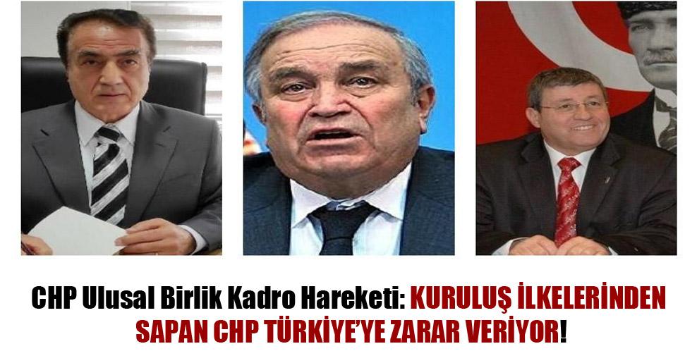 CHP Ulusal Birlik Kadro Hareketi: Kuruluş ilkelerinden sapan CHP Türkiye'ye zarar veriyor!