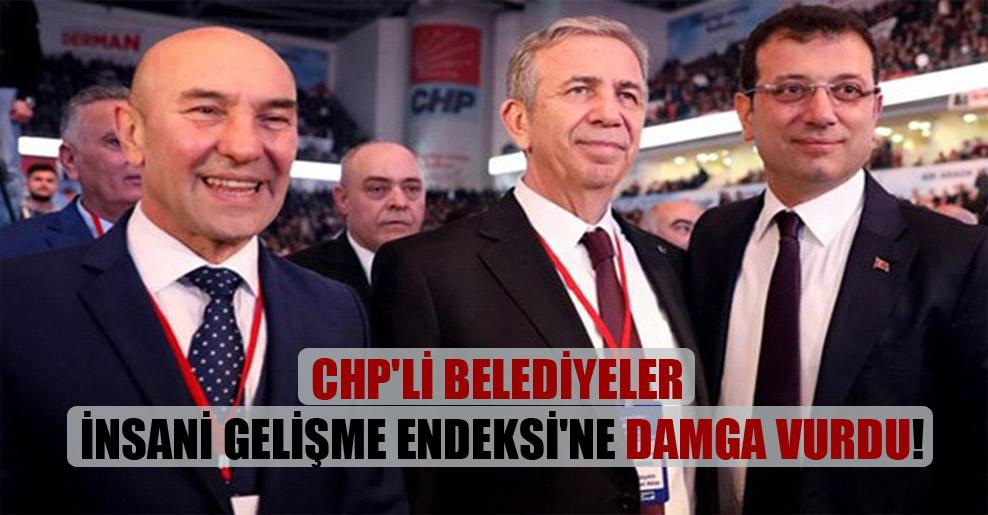 CHP'li belediyeler İnsani Gelişme Endeksi'ne damga vurdu!
