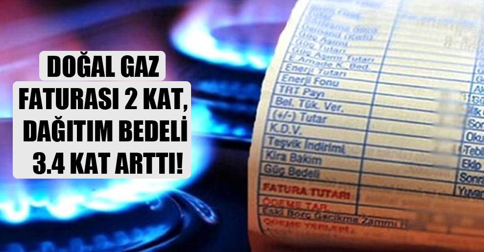 Doğal gaz faturası 2 kat, dağıtım bedeli 3.4 kat arttı!