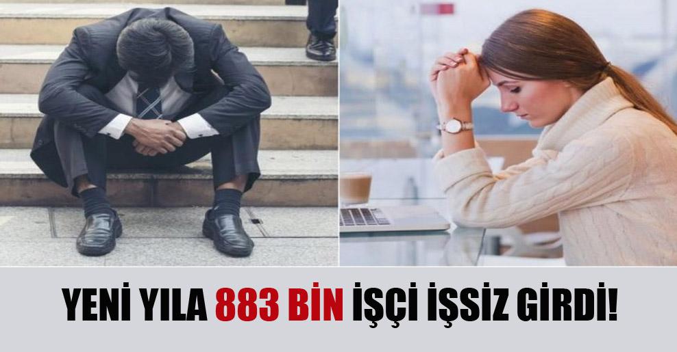 Yeni yıla 883 bin işçi işsiz girdi!