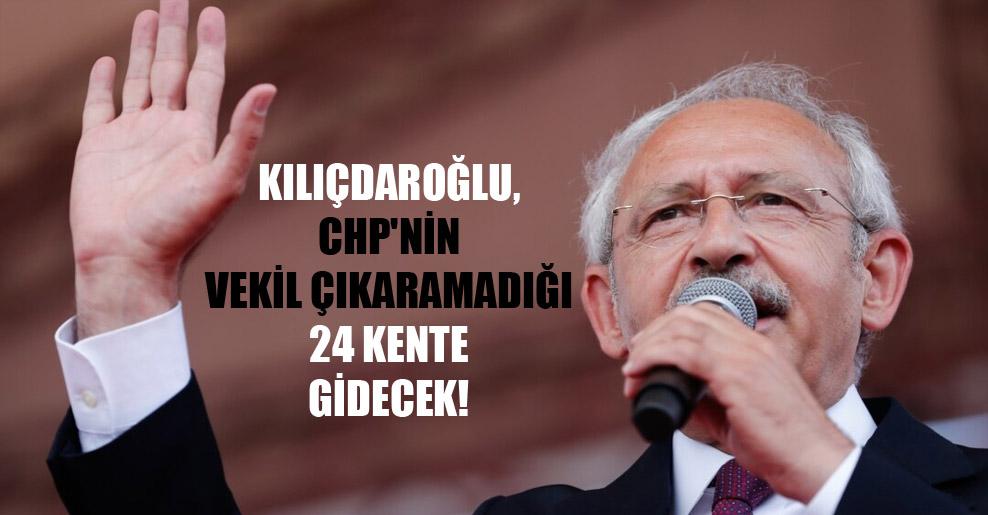 Kılıçdaroğlu, CHP'nin vekil çıkaramadığı 24 kente gidecek!