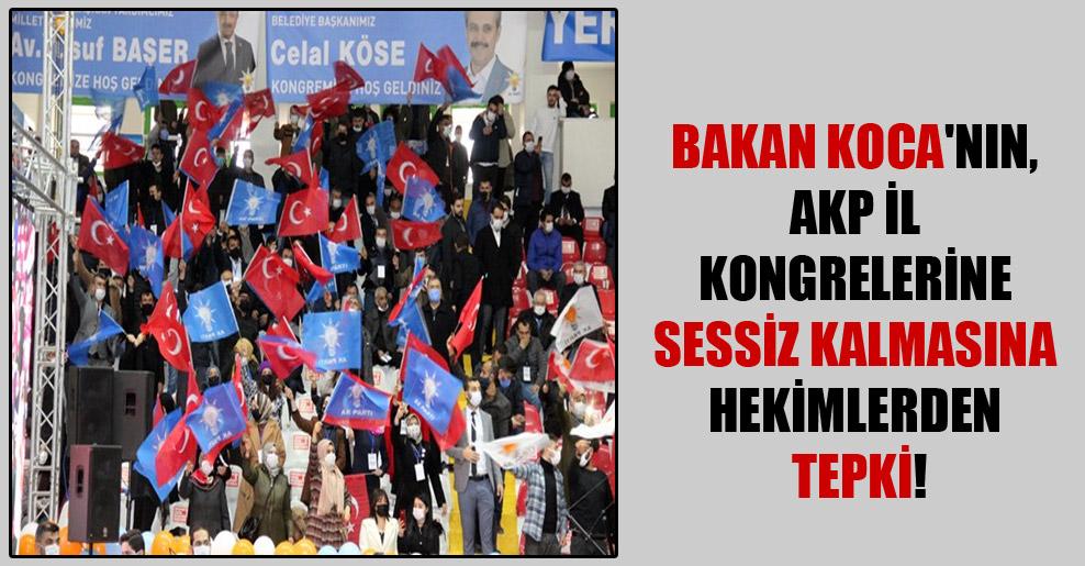 Bakan Koca'nın, AKP il kongrelerine sessiz kalmasına hekimlerden tepki!