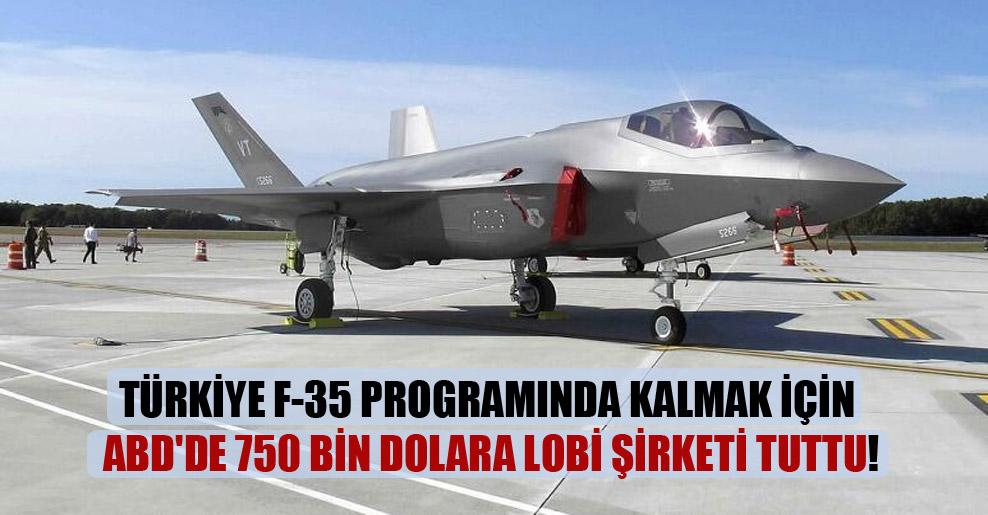 Türkiye F-35 programında kalmak için ABD'de 750 bin dolara lobi şirketi tuttu!