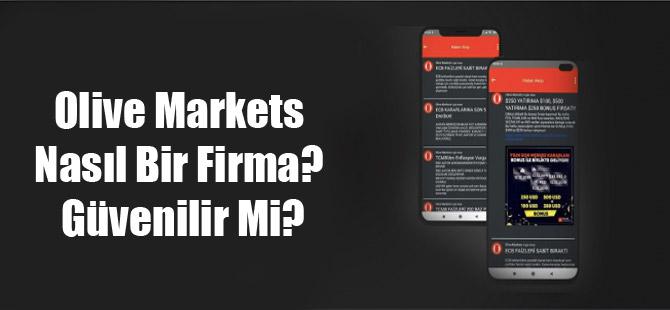 Olive Markets Nasıl Bir Firma? Güvenilir Mi?