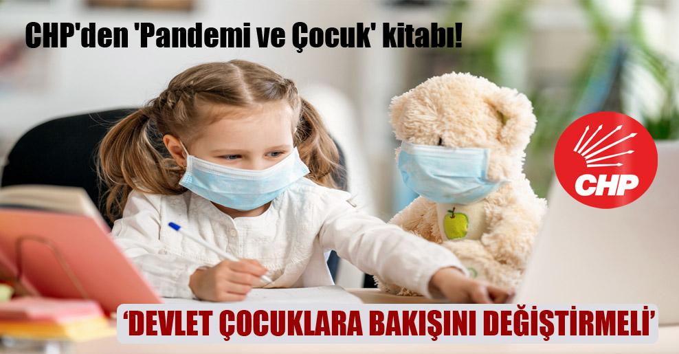CHP'den 'Pandemi ve Çocuk' kitabı!