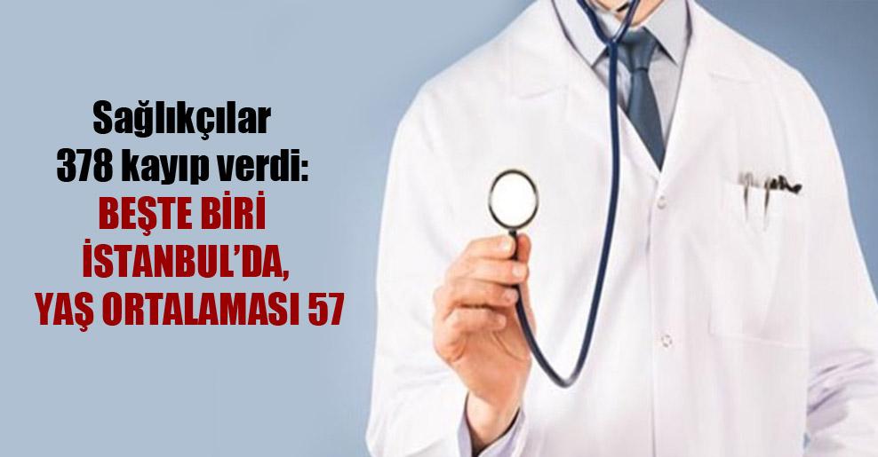 Sağlıkçılar 378 kayıp verdi: Beşte biri İstanbul'da, yaş ortalaması 57