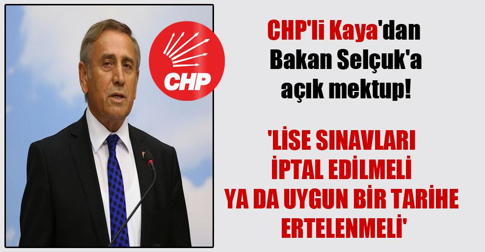 CHP'li Kaya'dan Bakan Selçuk'a açık mektup! 'Lise sınavları iptal edilmeli ya da uygun bir tarihe ertelenmeli'