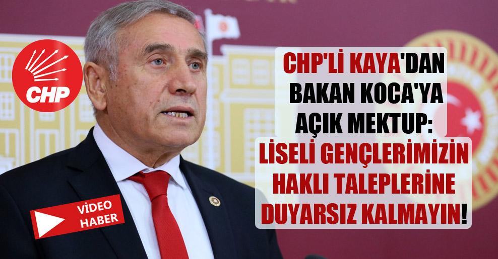 CHP'li Kaya'dan Bakan Koca'ya açık mektup: Liseli gençlerimizin haklı taleplerine duyarsız kalmayın!
