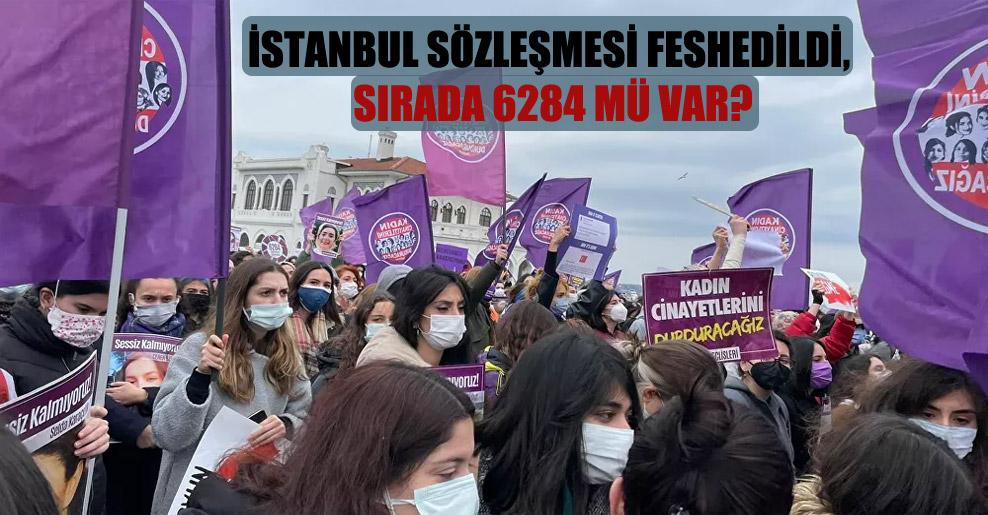 İstanbul Sözleşmesi feshedildi, sırada 6284 mü var?