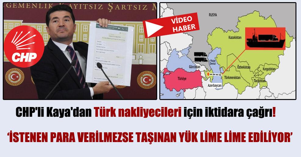 CHP'li Kaya'dan Türk nakliyecileri için iktidara çağrı!