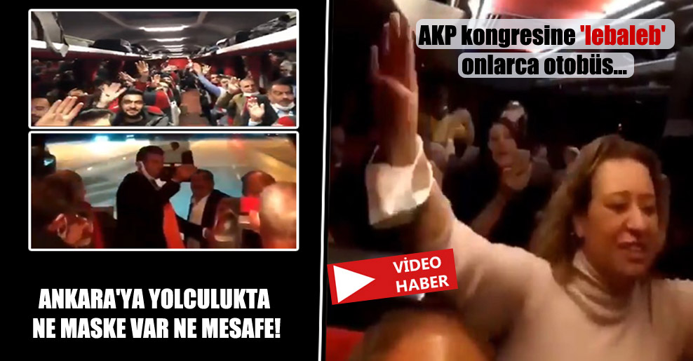 AKP kongresine 'lebaleb' onlarca otobüs…