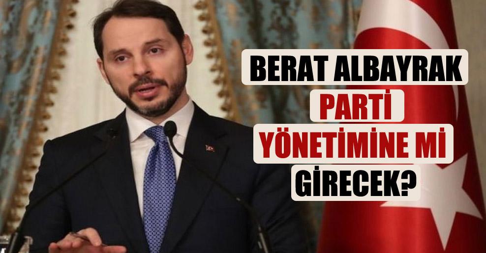 Berat Albayrak parti yönetimine mi girecek?