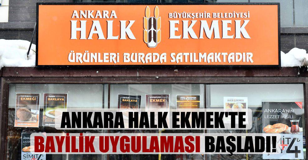 Ankara Halk Ekmek'te bayilik uygulaması başladı!