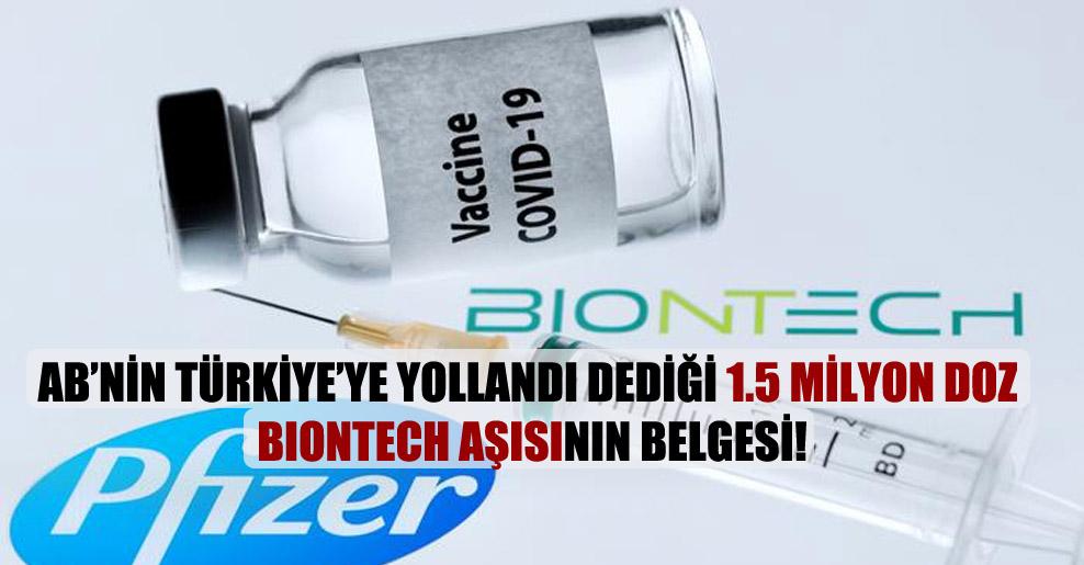 AB'nin Türkiye'ye yollandı dediği 1.5 milyon doz Biontech aşısının belgesi!