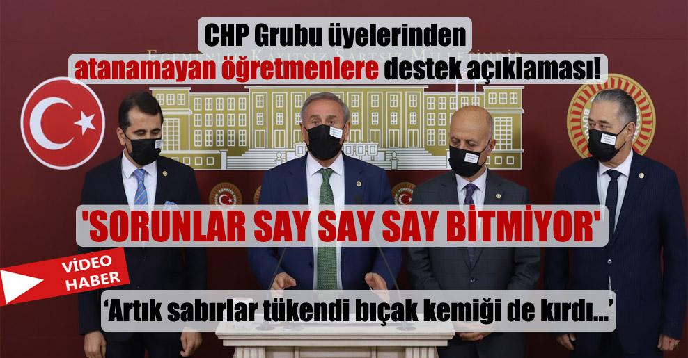 CHP Grubu üyelerinden atanamayan öğretmenlere destek açıklaması! 'Sorunlar say say say bitmiyor'