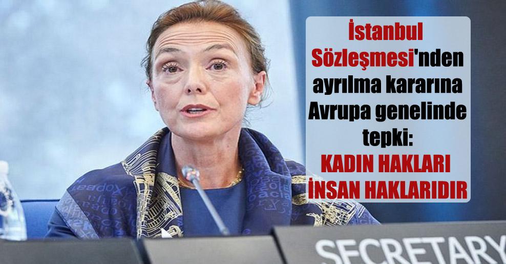 İstanbul Sözleşmesi'nden ayrılma kararına Avrupa genelinde tepki: Kadın hakları insan haklarıdır