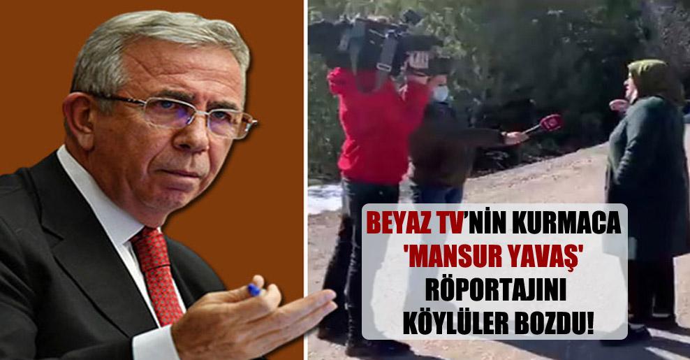 Beyaz TV'nin kurmaca 'Mansur Yavaş' röportajını köylüler bozdu!