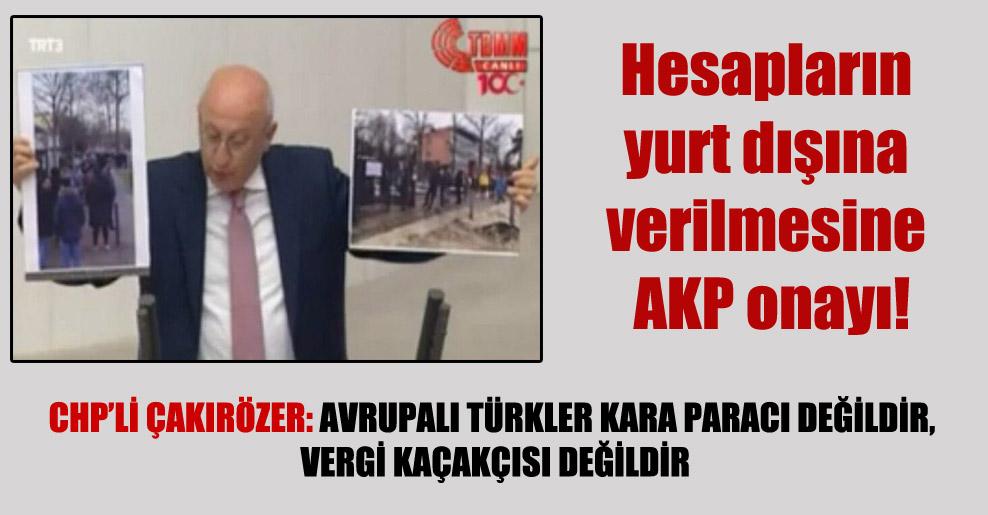 Hesapların yurt dışına verilmesine AKP onayı!