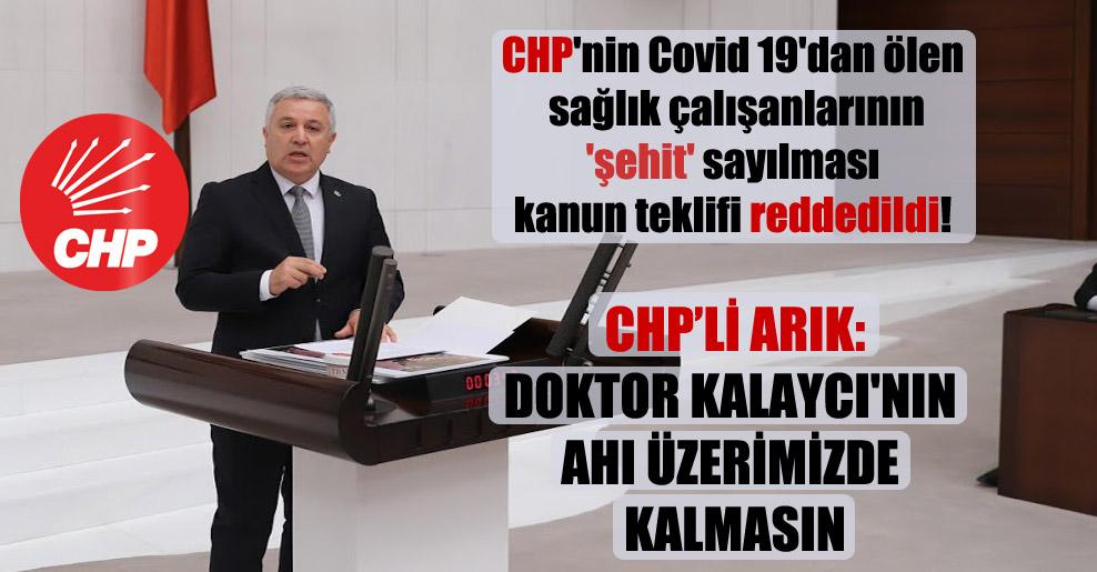 CHP'nin Covid 19'dan ölen sağlık çalışanlarının 'şehit' sayılması kanun teklifi reddedildi!